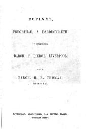 Cofiant, pregethau, a barddoniaeth y diweddar Barch. T. Pierce ... Gan [i.e. the memoir written by] Parch. H. E. Thomas