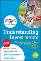 Understanding Investments: An Australian Investor's Guide to Stock Market, Property and Cash-Based Investments, Edition 5