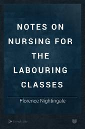 Notes on Nursing for the Labouring Classes
