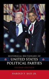 Historical Dictionary of United States Political Parties: Edition 2