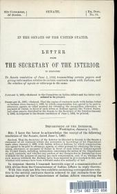 In the Senate of the United States: Letter from the Secretary of the Interior in Response to Senate Resolution of June 1, 1892, Transmitting Certain Papers and Giving Information Relative to Certain Contracts Made with Indians, and the Relation of Agents Or Attorneys to the Same