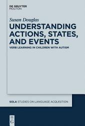 Understanding Actions, States, and Events: Verb Learning in Children with Autism