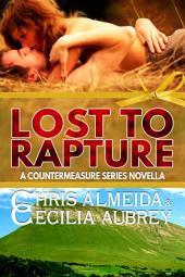 Lost to Rapture: A Contemporary Romance Novella in the Countermeasure Series