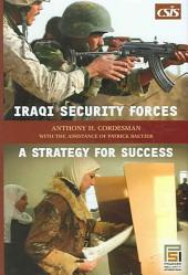Iraqi Security Forces: A Strategy for Success
