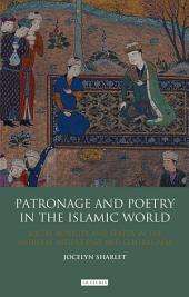 Patronage and Poetry in the Islamic World: Social Mobility and Status in the Medieval Middle East and Central Asia