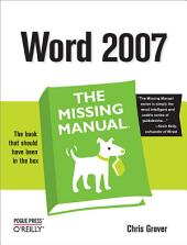 Word 2007: The Missing Manual: The Missing Manual