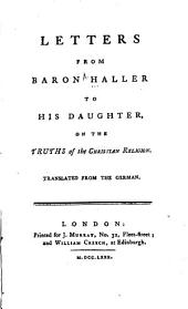 Letters from Baron Haller to His Daughter on the Truths of the Christian Religion