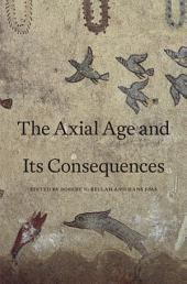 The Axial Age and Its Consequences