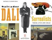 Salvador Dali and the Surrealists: Their Lives and Ideas, 21 Activities