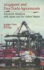 Singapore and Free Trade Agreements: Economic Relations with Japan and the United States
