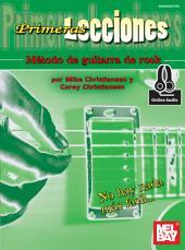 Primeras Lecciones Metodo de Guitarra de Rock: First Lessons Rock Guitar, Spanish Edition
