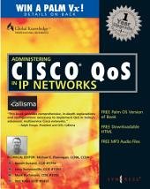 Administering Cisco QoS in IP Networks: Including CallManager 3.0, QoS, and uOne