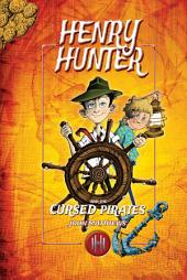 Henry Hunter and the Cursed Pirates: Henry Hunter Series #2