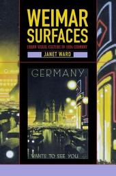 Weimar Surfaces: Urban Visual Culture in 1920s Germany