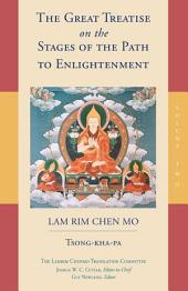 The Great Treatise on the Stages of the Path to Enlightenment: Lam Rim Chenmo, Volume 2