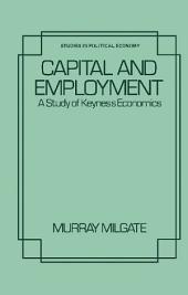 Capital and Employment: A Study of Keynes's Economics