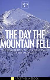 The Day the Mountain Fell: The Reverberations of an Avalanche