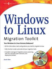 Windows to Linux Migration Toolkita: Your Windows to Linux Extreme Makeover