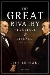 The Great Rivalry: Gladstone and Disraeli