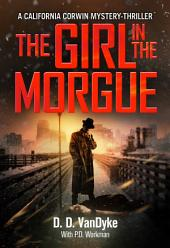 The Girl In The Morgue: California Corwin P.I. Mystery Series Book 4