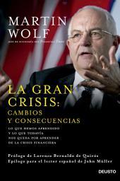 La gran crisis: cambios y consecuencias: Lo que hemos aprendido y lo que todavía nos queda por aprender de la crisis financiera
