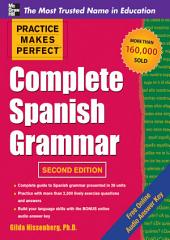 Practice Makes Perfect Complete Spanish Grammar: Edition 2