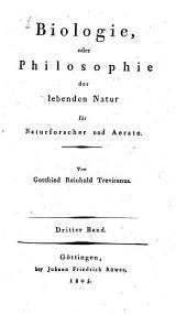 Biologie, oder Philosophie der lebenden Natur für Naturforscher und Ärzte: Band 3