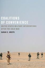 Coalitions of Convenience: United States Military Interventions after the Cold War