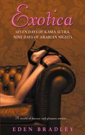 Exotica: Seven Days of Kama Sutra, Nine Days of Arabian Nights