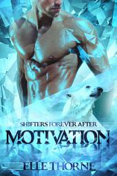 Motivation: Shifters Forever Worlds