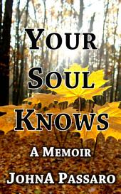 Your Soul Knows: A Memoir - Every Breath is Gold Book 3