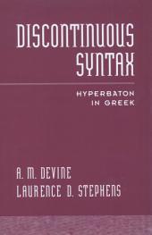 Discontinuous Syntax : Hyperbaton in Greek: Hyperbaton in Greek