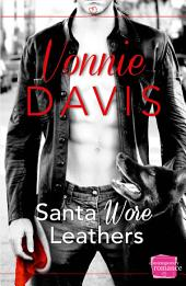Santa Wore Leathers: HarperImpulse Contemporary Romance (A Novella)