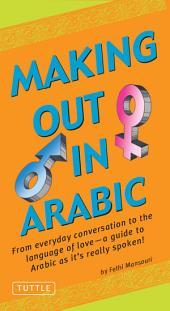 Making Out in Arabic: (Arabic Phrasebook)