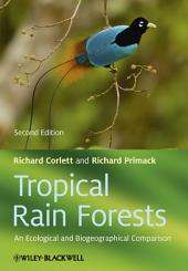 Tropical Rain Forests: An Ecological and Biogeographical Comparison, Edition 2
