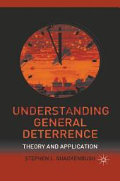 Understanding General Deterrence: Theory and Application