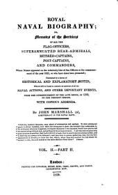 Royal Naval Biography : Or, Memoirs of the Services of All the Flag-officers, Superannuated Rear-admirals, Retired-captains, Post-captains, and Commanders, Whose Names Appeared on the Admiralty List of Sea Officers at the Commencement of the Present Year, Or who Have Since Been Promoted, Illustrated by a Series of Historical and Explanatory Notes ... with Copious Addenda: Superannuated rear-admirals. Retired captains. Post-Captains