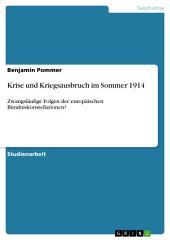 Krise und Kriegsausbruch im Sommer 1914: Zwangsläufige Folgen der europäischen Bündniskonstellationen?