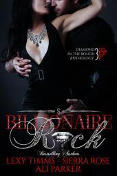 Billionaire Rock - Part 3: Billionaire Obsession, Dark Romance, Romantic Comedy
