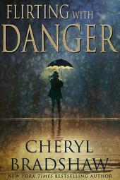 Flirting with Danger: Sloane Monroe Series 5.5