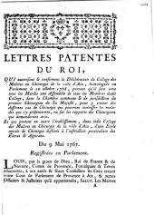 Lettres patentes du Roi, qui autorisent & confirment la délibération du College des Maîtres en Chirurgie de la ville d'Aix, homologuée au Parlament le 10 octobre 1758 ... du 9 mai 1767, registrées en Parlament