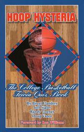Hoop Hysteria: The College Basketball Trivia Quiz Book