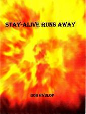 Stay-Alive Runs Away