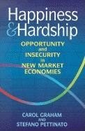 Happiness and Hardship: Opportunity and Insecurity in New Market Economies