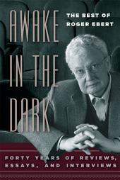 Awake in the Dark: The Best of Roger Ebert