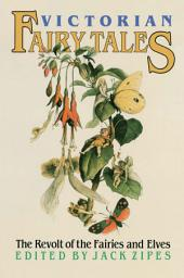 Victorian Fairy Tales: The Revolt of the Fairies and Elves