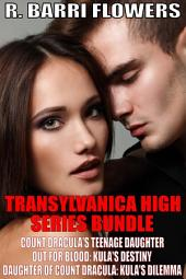 Transylvanica High Series Bundle: Count Dracula's Teenage Daughter\Out For Blood