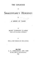 The Girlhood of Shakespeare's Heroines in a Series of Tales: Volume 1