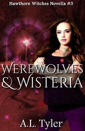 Werewolves & Wisteria