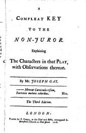 A compleat key to The non-juror [of C. Cibber] by mr. Joseph Gay